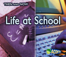 Life at School (Then and Now), Good Condition Book, Yates, Vicki, ISBN 978043119