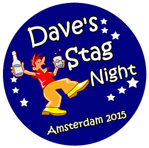 10 x FUN STAG NIGHT PERSONALISED - BIG BADGES WITH NAME / PLACE / COLOURS - NEW