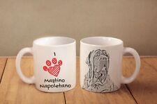 """Neapolitan Mastiff - ceramic cup, mug """"I love"""", Ca"""