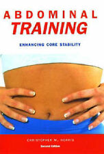Abdominal Training: Enhancing Core Stability (Nutrition and Fitness) Christopher