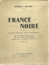 FRANCE NOIRE - DAKAR, GRAND PORT IMPERIAL, LA GUINEE FRANCAISE - 1939 M. RICORD