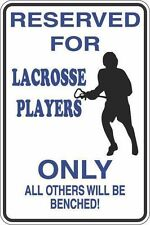 """*Aluminum* Reserved For Lacrosse Players 8""""x12"""" Metal Novelty Sign S386"""