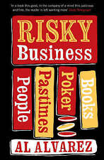 Risky Business: People, Pastimes, Poker and Books by Al Alvarez (Paperback)