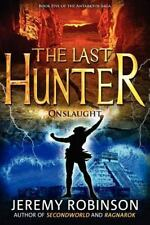 The Last Hunter - Onslaught (book 5 Of The Antarktos Saga): By Jeremy Robinson