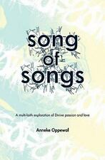 Song of Songs : A Multi-Faith Exploration of Divine Passion and Love by Nazid...