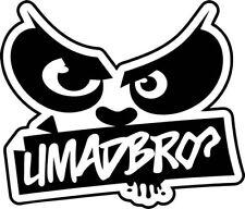 "U MAD BRO? JDM Vinyl Decal Sticker-6"" Wide White Color"