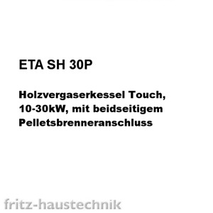ETA Kessel Holzvergaserkessel SH 30P Touch mit Pelletsbrenneranschluss 10-30kW