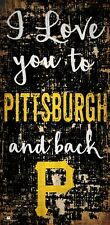 """Pittsburgh Pirates I love you to and Back Wood Sign - NEW 6"""" x 12"""" Wall Decor"""