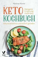 Keto Kochbuch - Ketogene Ernährung made easy - Matthias Könner