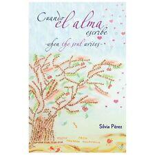 Cuando el Alma Escribe by Silvia Prez (2013, Paperback)