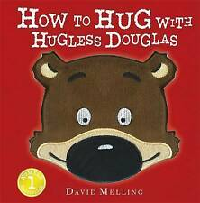 How to Hug with Hugless Douglas: Touch-And-Feel Cover by David Melling...