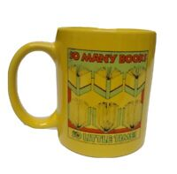 """Vintage Coffee Mug Cup So Many Books So Little Time Yellow Green 3.75"""" tall"""