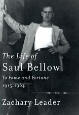 The Life of Saul Bellow: To Fame and Fortune, 1915-1964, Leader, Zachary, New Bo