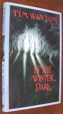 Tim Winton - In The Winter Dark   HCDJ : First Edition/First Printing