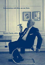Conversations with Mies Van Der Rohe by Princeton Architectural Press...