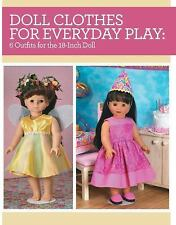 Doll Clothes for Everyday Play: 6 Outfits for the 18-Inch Doll by Joan Hinds