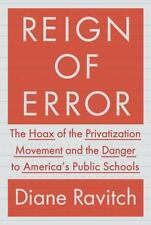 Reign of Error : The Hoax of the Privatization Movement and the Danger to Americ