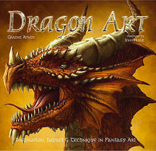 Dragon Art: Inspiration, Impact and Technique in Fantasy Art by Graeme Aymer...