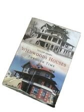 "Autographed copy of ""Wildwoods Houses Through Time"" by Taylor Henry"