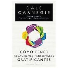Como tener relaciones gratificantes (Spanish Edition)