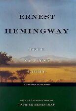 TRUE AT FIRST LIGHT., Hemingway, Ernest (edit Patrick Hemingway)., Used; Very Go