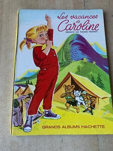 livre CAROLINE en Vacances - Grands albums Hachette / Pierre Probst - 1966