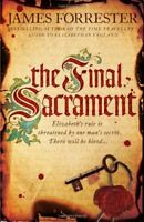 The Final Sacrament (Clarenceux Trilogy 3),James Forrester