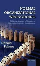 Normal Organizational Wrongdoing: A Critical Analysis of Theories of Misconduct