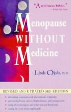 Menopause Without Medicine: Feel Healthy, Look Younger, Live Longer by Ojeda, L