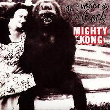 MIGHTY KONG All I Wanna Do Is Rock CD NEW DIGIPAK