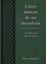 Cinco Marcas de Un Metodista: El Fruto de Una Fe Viva (Paperback or Softback)