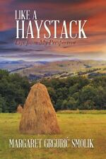Autographed Like a Haystack: Life from My Perspective by Margaret Grguri? Smolik