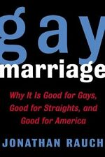 Gay Marriage: Why It Is Good for Gays, Good for St
