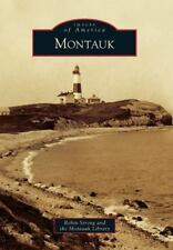 Images of America Ser.: Montauk by Robin Strong and The Montauk Library...