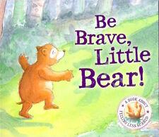 BE BRAVE LITTLE BEAR FEELING LESS SCARED Reader Bendall-Brunello New! paperback