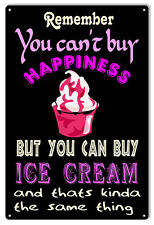 Cant Buy Happiness You Can Buy Ice Cream Nostalgic Metal Sign 12x18