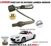 FOR MAZDA MX5 1.8 2.0 NC 2005 >NEW LOWER REAR POST CAT 02 OXYGEN LAMBDA SENSOR