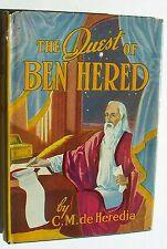 THE QUEST OF BEN HERED C. M. de Heredia 1947 HC DJ - T1