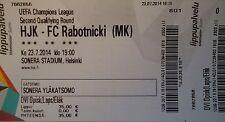 mint TICKET UEFA CL 2014/15 HJK Helsinki - FC Rabotnicki