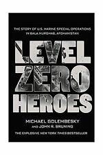 Level Zero Heroes: The Story of U.S. Marine Special Operations ... Free Shipping