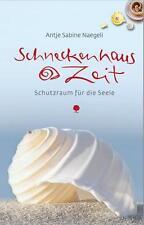 Schneckenhauszeit: Schutzraum für die Seele (Eschbacher Lebensschätze)