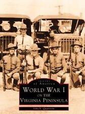 World War I on the Virginia Peninsula (Images of America (Arcadia Publishing))