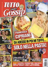 Tutto Gossip 2018 71-72.Francesca Cipriani,Loredana Lecciso,Francesca Barra