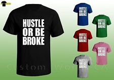 Hustle or be Broke - Funny Shirt - Men Tee College Fun - Gym Clothes