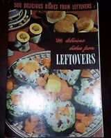 Vintage Culinary Arts Institute 500 DELICIOUS DISHES from LEFTOVERS 1949