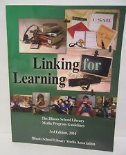 Linking For Learning 3rdEd 2010 Illinois School Library Media Program Guidelines