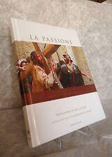 LA PASSIONE FOTOGRAFIE DAL FILM LA PASSIONE DI CRISTO PREFAZIONE MEL GIBSON
