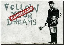 "BANKSY STREET ART CANVAS PRINT Follow your dreams cancelled 8""X 10"" poster"