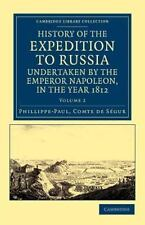 History Of The Expedition To Russia, Undertaken By The Emperor Napoleon, In T...