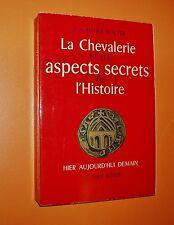 LA CHEVALERIE ET LES ASPCETS SECRETS DE L'HISTOIRE     GAUTIER-WALTER